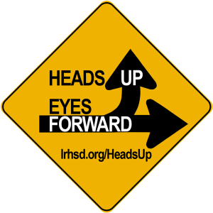 Heads Up Eyes Forward